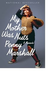 My Mother Was Nuts by Penny Marshall