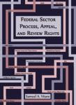 Federal Sector Process, Appeal, and Review Rights