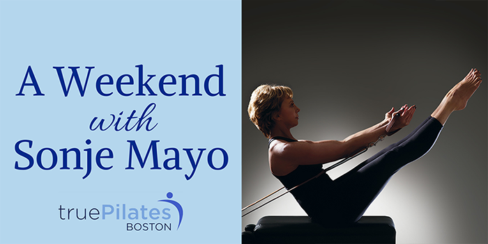 A Weekend With Sonje Mayo At True Pilates Boston