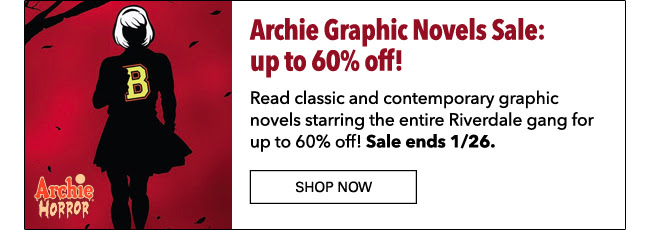 Archie Graphic Novels Sale: up to 60% off! Read classic and contemporary graphic novels starring the entire Riverdale gang for up to 60% off! Sale ends 1/26. Shop Now
