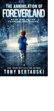 The Annihilation of Foreverland by Tony Bertauski