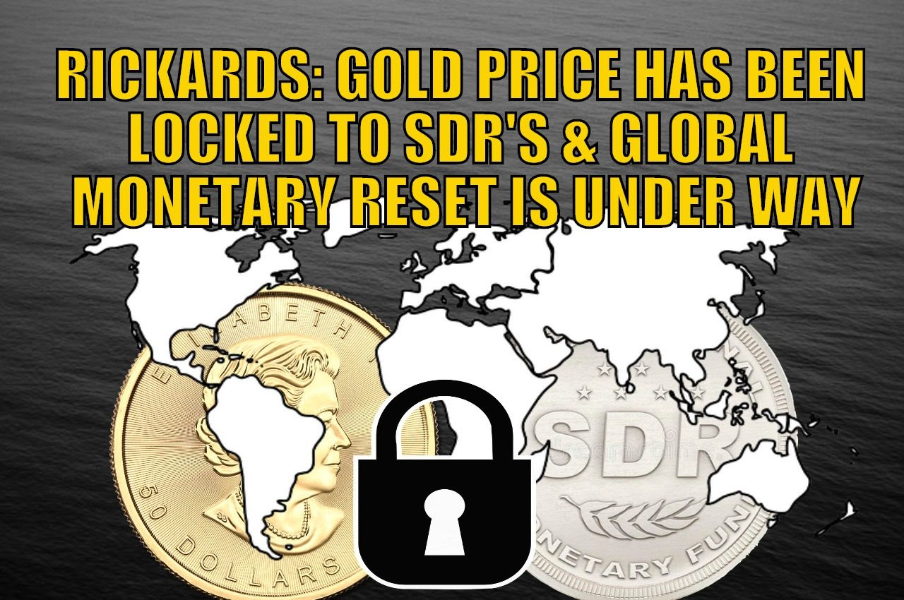 Rickards: Gold Price Has Been Locked to SDRs and Global Monetary Reset is Under Way