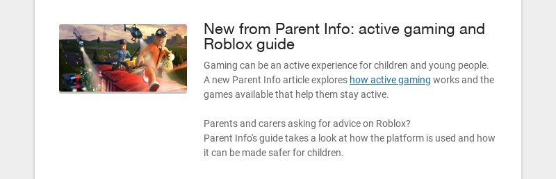 New from Parent Info: active gaming and Roblox guide Gaming can be an active experience for...