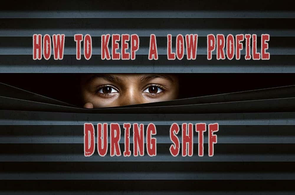 Smart strategies to keep a low profile during SHTF