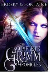 The Complete Grimm Chronicles by Isabella Fontaine and Ken Brosky