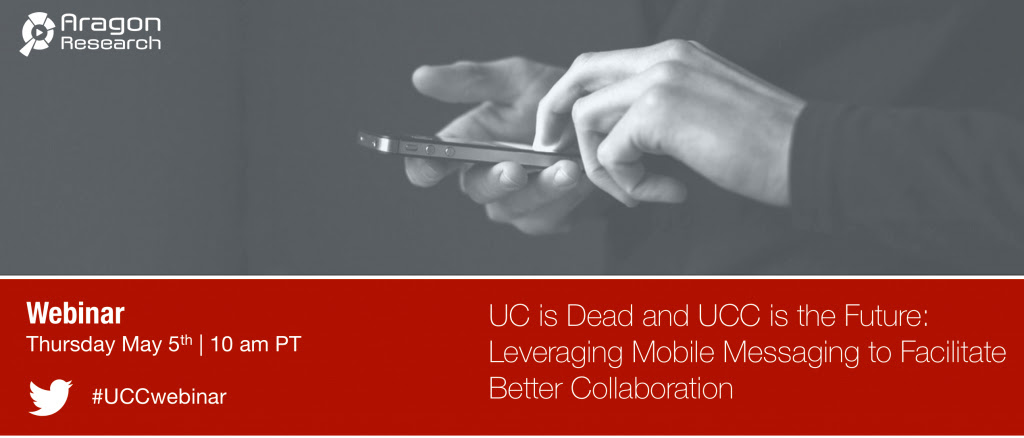UC is Dead and UCC is the Future:  Leverage Mobile Messaging to Facilitate Better Collaboration