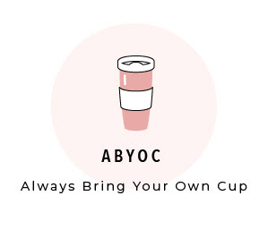 Always Bring your Own Cup