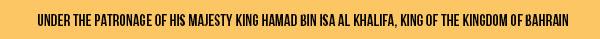 HELD UNDER THE PATRONAGE OF HIS MAJESTY KING HAMAD BIN ISA AL KHALIFA