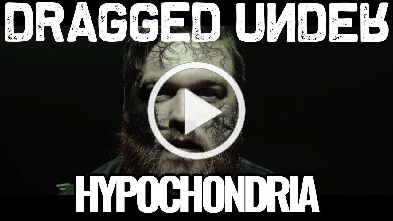 Dragged Under - Hypochondria (Official Video)