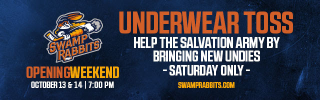 Ad: Swamp Rabbits Opening Weekend is October 13th & 14th. Help the Salvation Army by bringing new undies on Saturday for the Underwear Toss!
