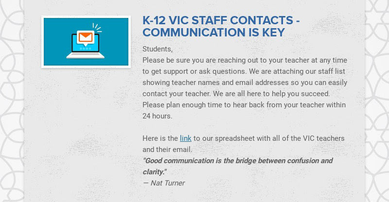 K-12 VIC STAFF CONTACTS - COMMUNICATION IS KEY Students, Please be sure you are reaching out to...