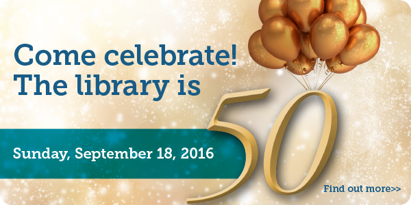 Come celebrate! The library is 50.