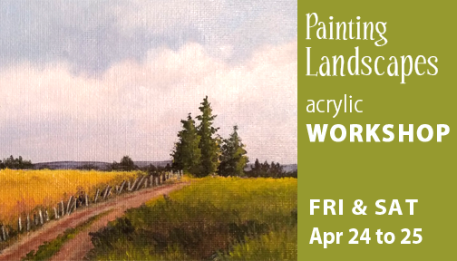 Painting Landscapes in acrylic with Twila Robar-DeCoste, a two day workshop on April 24 & 25, 2020