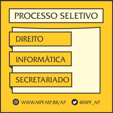 MPF/AP lança edital de processo seletivo para estagiários