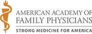 AMERICAN ACADEMY OF FAMILY PHYSICIANS - STRONG MEDICINE FOR AMERICA