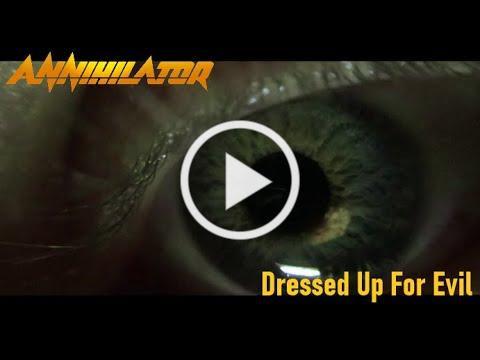 ANNIHILATOR - Dressed Up For Evil (Official Video)