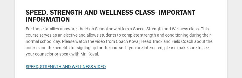 SPEED, STRENGTH AND WELLNESS CLASS- IMPORTANT INFORMATION For those families unaware, the High...