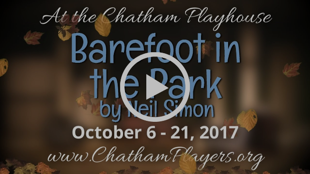 Barefoot in the Park in 60 seconds!  At the Chatham Playhouse.