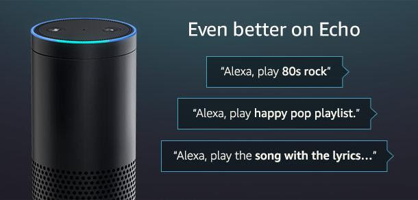 Even Better on Echo. Do even more with Alexa and Amazon Music Unlimited. Alexa, play '80s rock. Alexa, play a happy pop playlist. Alexa, play the song with the lyrics...