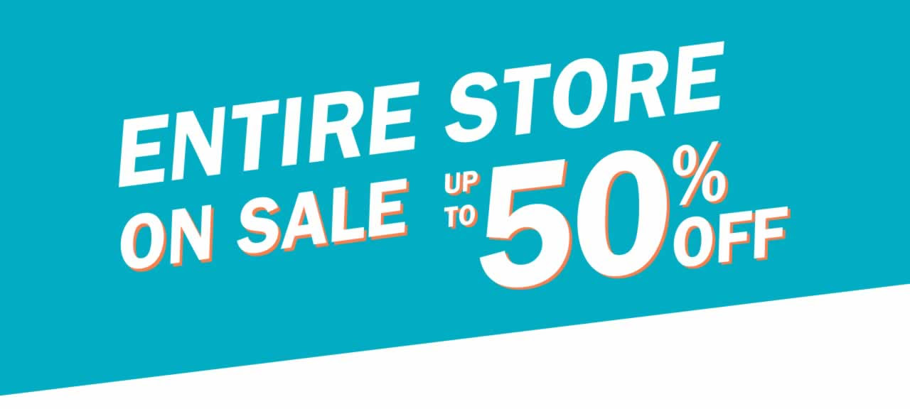 ENTIRE STORE ON SALE UP TO 50% OFF