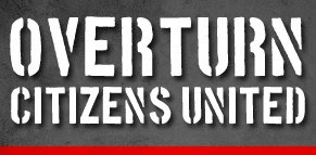 Overturn Citizens United