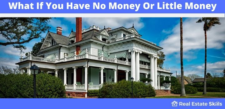 How To Make Money In Real Estate With No Money?