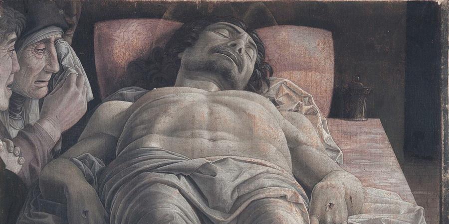 Image credit: Lamentation of Christ (detail), Andrea Mantegna, 1470-1474, Pinacoteca di Brera, Milan, Italy.