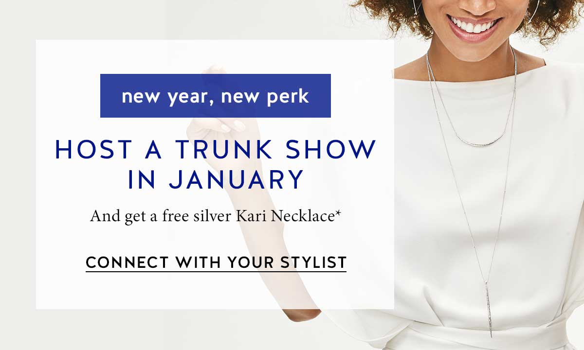 New year, new perk: host a trunk show and get a free silver Kari Necklace*