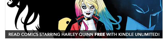 Read comics starring Harley Quinn free with Kindle Unlimited!