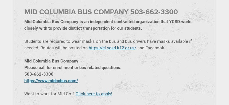 MID COLUMBIA BUS COMPANY 503-662-3300                         Mid Columbia Bus Company is an independent contracted...