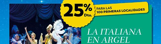 25% DTO. para las primeras 100 localidades. La italiana en Argel
