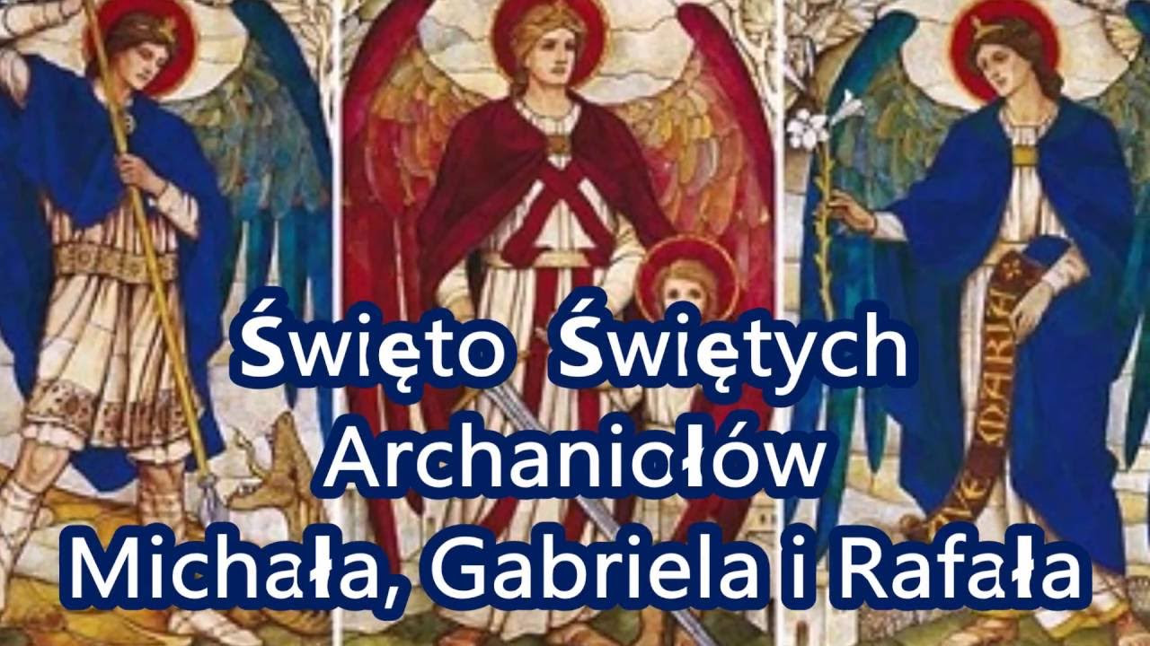 Znalezione obrazy dla zapytania ŚWIĘTYCH ARCHANIOŠÓW MICHAŠA, GABRIELA I RAFAŠA Święto