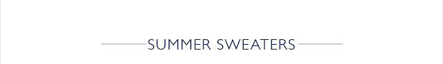 SUMMER SWEATERS