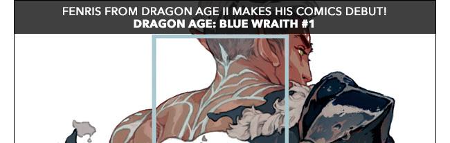 Fenris from Dragon Age II makes his comics debut! Dragon Age: Blue Wraith #1.