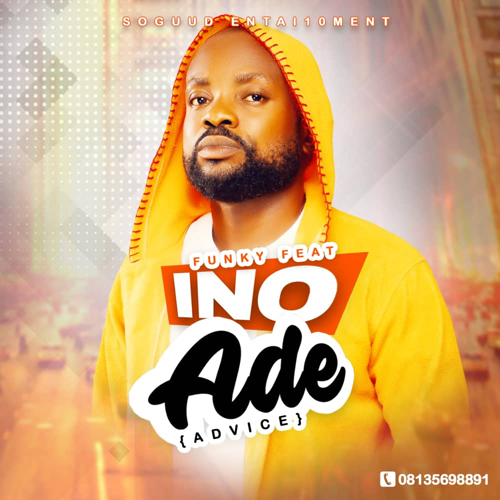 Music: Funky Feat – Ino Ade