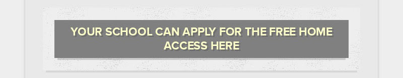 YOUR SCHOOL CAN APPLY FOR THE FREE HOME ACCESS HERE