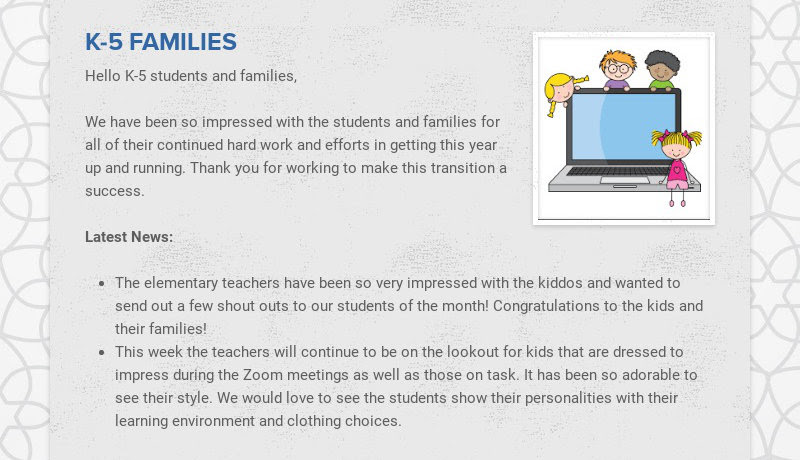 K-5 FAMILIES Hello K-5 students and families, We have been so impressed with the students and...