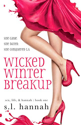 Cover for 'Wicked Winter Breakup (Sex, Life, and Hannah Book 1)'