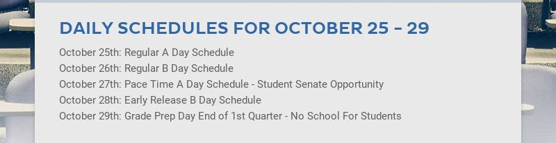 DAILY SCHEDULES FOR OCTOBER 25 - 29 October 25th: Regular A Day Schedule October 26th: Regular B...