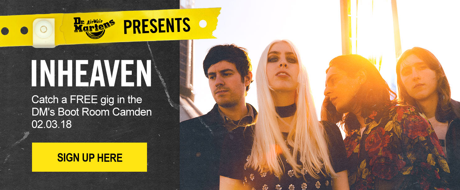 INHEAVEN - Catch a FREE gig in the DM's Boot Room Camden 02.03.18 - SIGN UP HERE