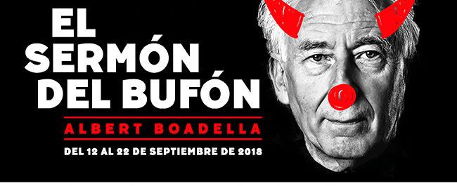 El Sermón del Bufón. Albert Boadella. Del 12 al 22 de Septiembre de 2016