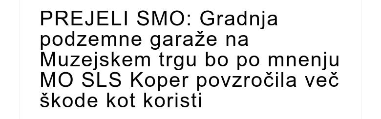 PREJELI SMO: Gradnja podzemne garaže na Muzejskem trgu bo po mnenju MO SLS Koper povzročila več š...