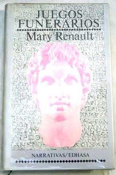 Libro Juegos Funerarios, Mary Renault, ISBN 42851562. Comprar en Buscalibre