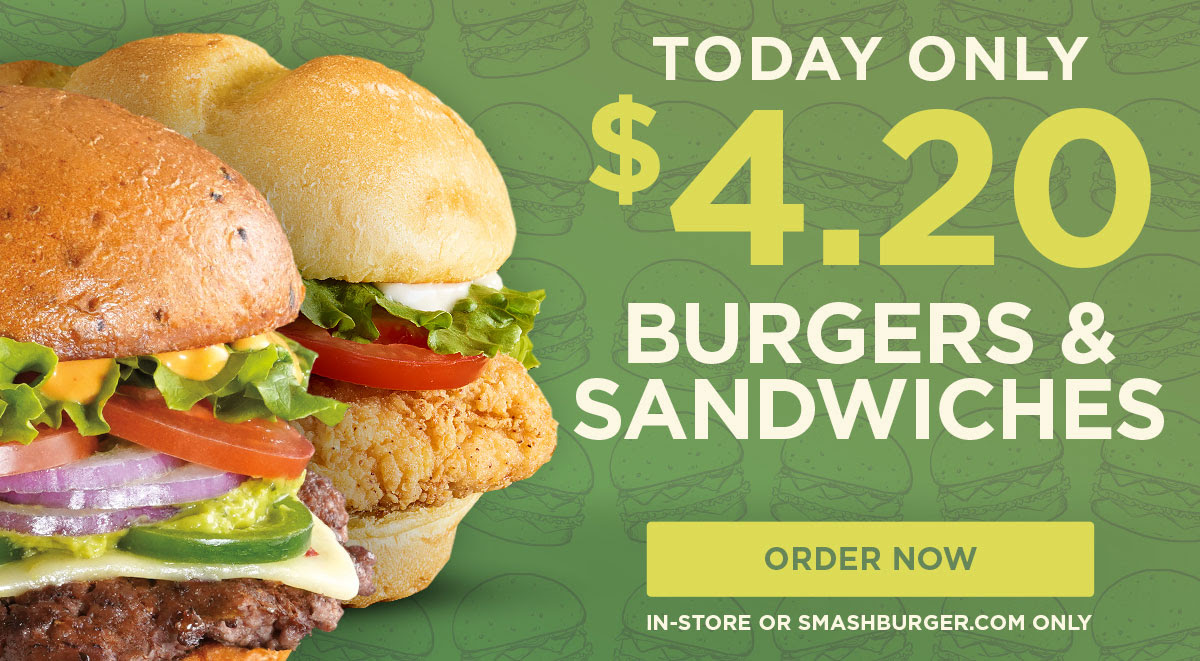 Today only, $4.20 burgers and sandwiches