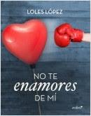 no-te-enamores-de-mi_9788408133162.jpg