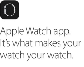 Apple Watch app. It's what makes your watch your watch.