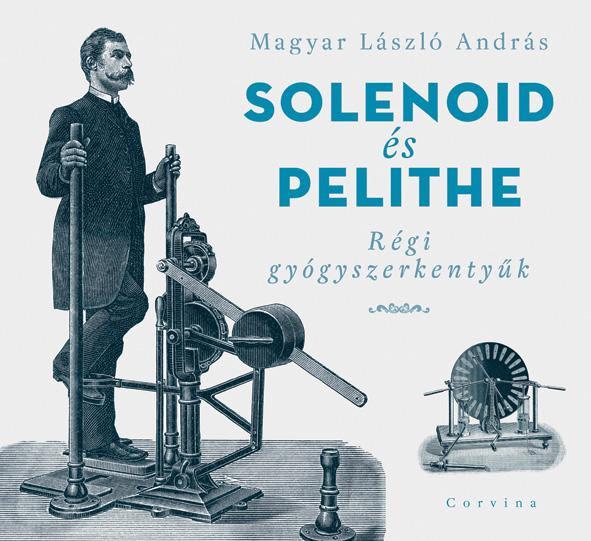 Solenoid és Pelithe. Régi gyógyszerkentyűk