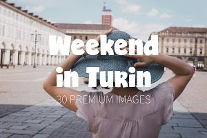 Weekend in Turin ~ 30 Premium Images