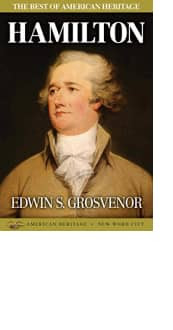 The Best of American Heritage: Hamilton by Edwin S. Grosvenor
