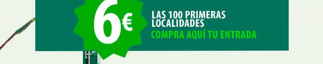 6€ las 100 primeras localidades compra aquí tu entrada